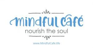Mindful Cafe - Nourish the Soul