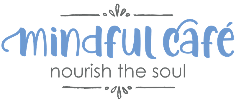 Mindful Cafe - Nourish the Soul